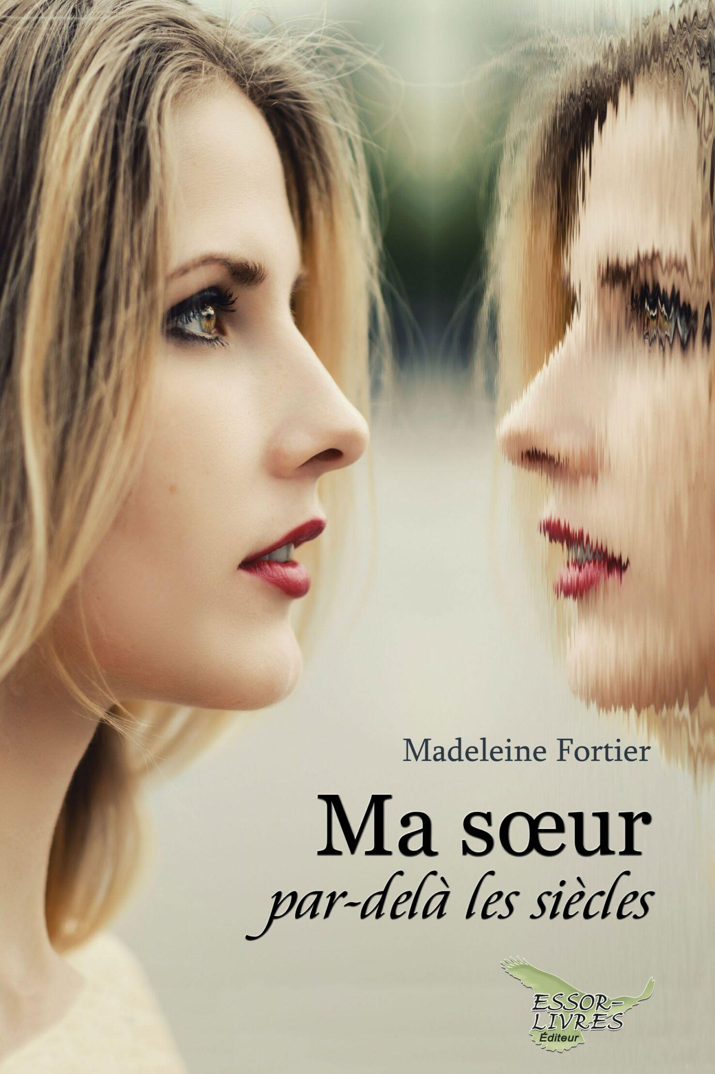 Madeleine Fortier Ma soeur par dela les siecles