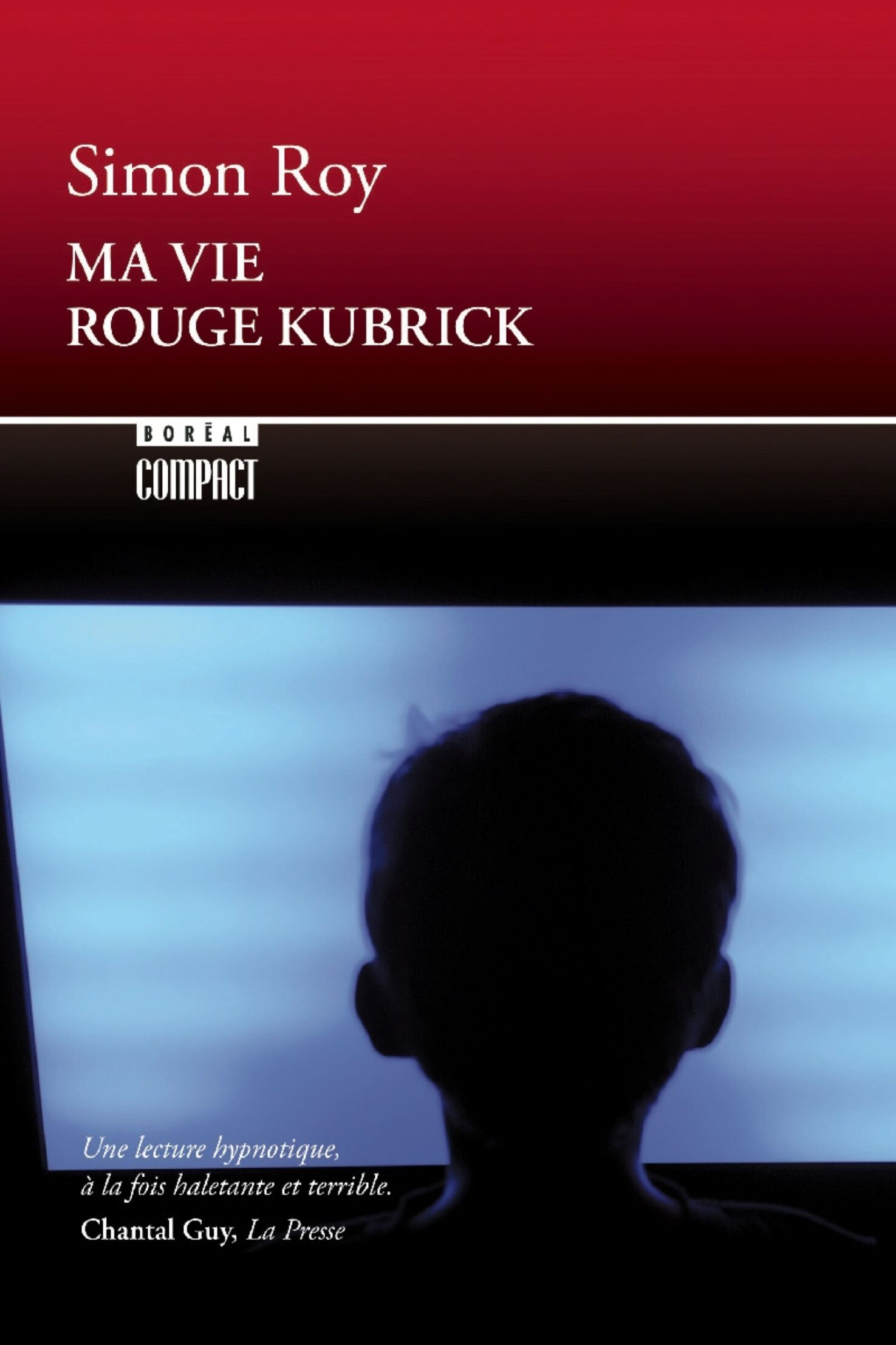 Simon Roy/Ma vie rouge Kubrick